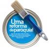 Reforma – como anda a campanha?