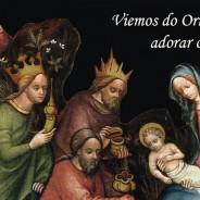 """""""Viemos do Oriente adorar o Rei."""""""